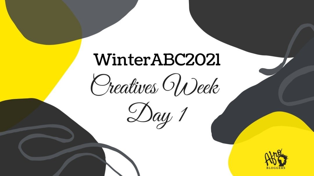 Day 1: #WinterABC 2021 Afrobloggers